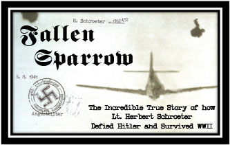 The Incredible True Story of how Lt. Herbert Schroeter  Defied